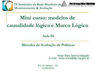 Mini curso: modelos de causalidade l gica e Marco L gico