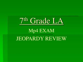 7th Grade LA Mp4 EXAM JEOPARDY REVIEW