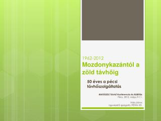 1962-2012 Mozdonykaz nt l a z ld t vhoig