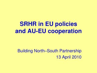 SRHR in EU policies  and AU-EU cooperation