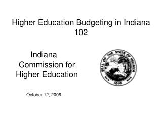 Higher Education Budgeting in Indiana 102