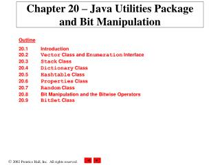 Chapter 20   Java Utilities Package and Bit Manipulation