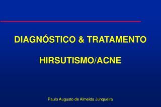 diagn stico  tratamento  hirsutismo