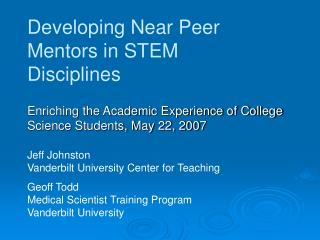 Enriching the Academic Experience of College Science Students, May 22, 2007