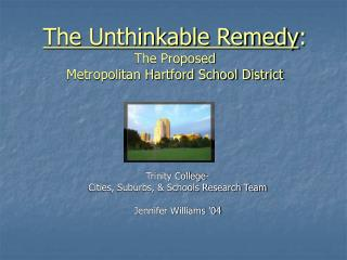 The Unthinkable Remedy: The Proposed  Metropolitan Hartford School District