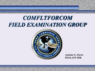 COMFLTFORCOM FIELD EXAMINATION GROUP