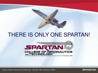 THERE IS ONLY ONE SPARTAN