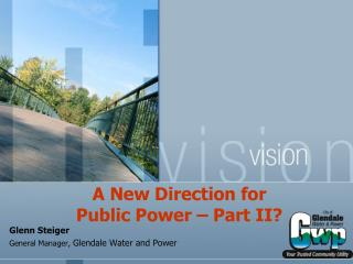 A New Direction for  Public Power   Part II