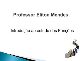 Professor Eliton Mendes