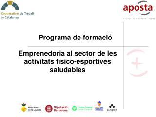 Emprenedoria al sector de les activitats f sico-esportives saludables
