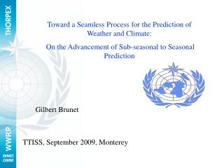 Toward a Seamless Process for the Prediction of Weather and Climate:  On the Advancement of Sub-seasonal to Seasonal Pre