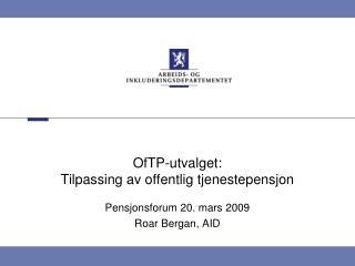 OfTP-utvalget:  Tilpassing av offentlig tjenestepensjon