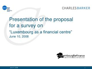 Presentation of the proposal for a survey on  Luxembourg as a financial centre   June 10, 2008