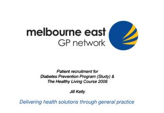Patient recruitment for  Diabetes Prevention Program Study  The Healthy Living Course 2006  Jill Kelly