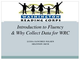 Introduction to Fluency  Why Collect Data for WRC