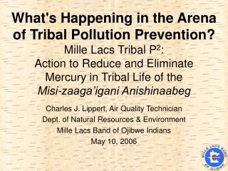 Whats Happening in the Arena  of Tribal Pollution Prevention  Mille Lacs Tribal P2:  Action to Reduce and Eliminate  Mer