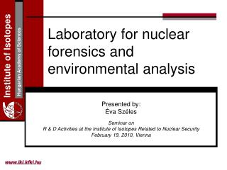 Laboratory for nuclear forensics and environmental analysis