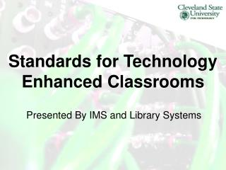 Standards for Technology Enhanced Classrooms