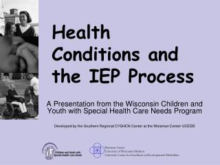 Health Conditions and  the IEP Process