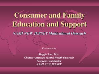 Consumer and Family Education and Support  NAMI NEW JERSEY Multicultural Outreach