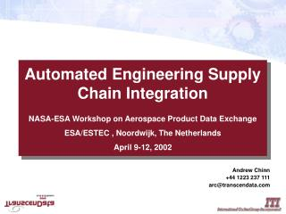 Automated Engineering Supply Chain Integration  NASA-ESA Workshop on Aerospace Product Data Exchange ESA