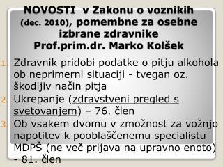 NOVOSTI  v Zakonu o voznikih dec. 2010, pomembne za osebne izbrane zdravnike Prof.prim.dr. Marko Kol ek