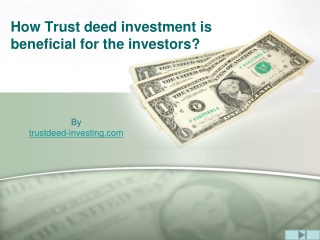 How Trust deed investment is beneficial for the investors