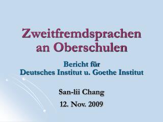 Zweitfremdsprachen an Oberschulen  Bericht f r  Deutsches Institut u. Goethe Institut