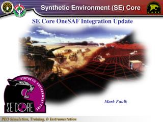 SE Core OneSAF Integration Update