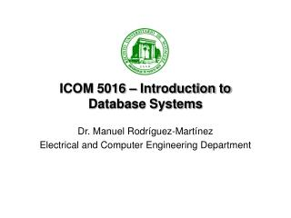 ICOM 5016   Introduction to  Database Systems