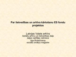 Par lietvedibas un arhiva karto anu ES fondu projektos