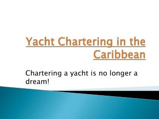 Luxury Yacht Charter Caribbean