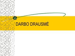 DARBO DRAUSME