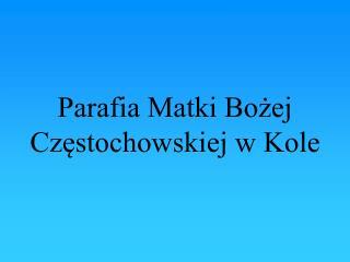 Parafia Matki Bozej Czestochowskiej w Kole