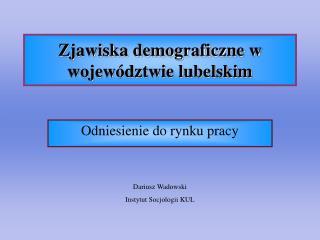 Zjawiska demograficzne w wojew dztwie lubelskim