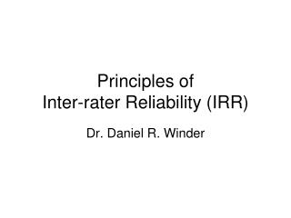 Principles of  Inter-rater Reliability IRR