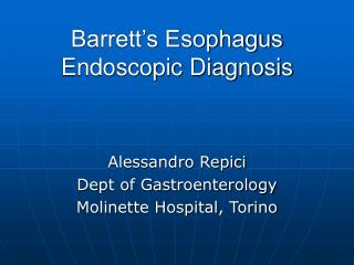 Barrett s Esophagus Endoscopic Diagnosis