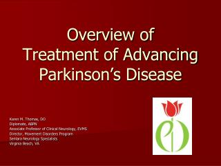 Overview of Treatment of Advancing  Parkinson s Disease