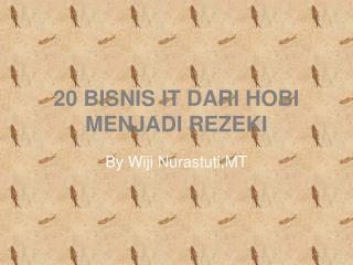 20 BISNIS IT DARI HOBI MENJADI REZEKI
