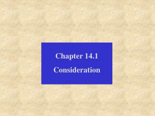 Chapter 14.1 Consideration