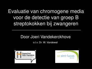 Evaluatie van chromogene media voor de detectie van groep B streptokokken bij zwangeren