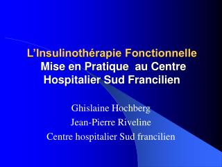L Insulinoth rapie Fonctionnelle   Mise en Pratique  au Centre Hospitalier Sud Francilien