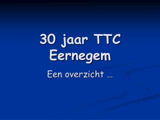 30 jaar TTC Eernegem