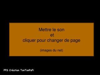 Mettre le son  et cliquer pour changer de page  images du net