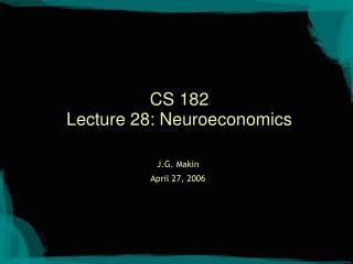 CS 182 Lecture 28: Neuroeconomics