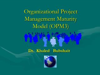 Organizational Project Management Maturity Model OPM3