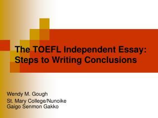 The TOEFL Independent Essay: Steps to Writing Conclusions