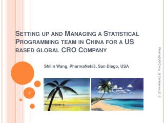 Setting up and Managing a Statistical Programming team in China for a US based global CRO Company