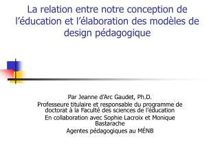 La relation entre notre conception de l  ducation et l  laboration des mod les de design p dagogique