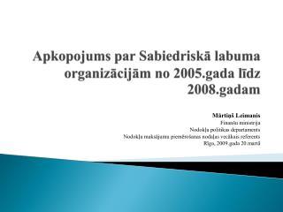 Apkopojums par Sabiedriska labuma organizacijam no 2005.gada lidz 2008.gadam